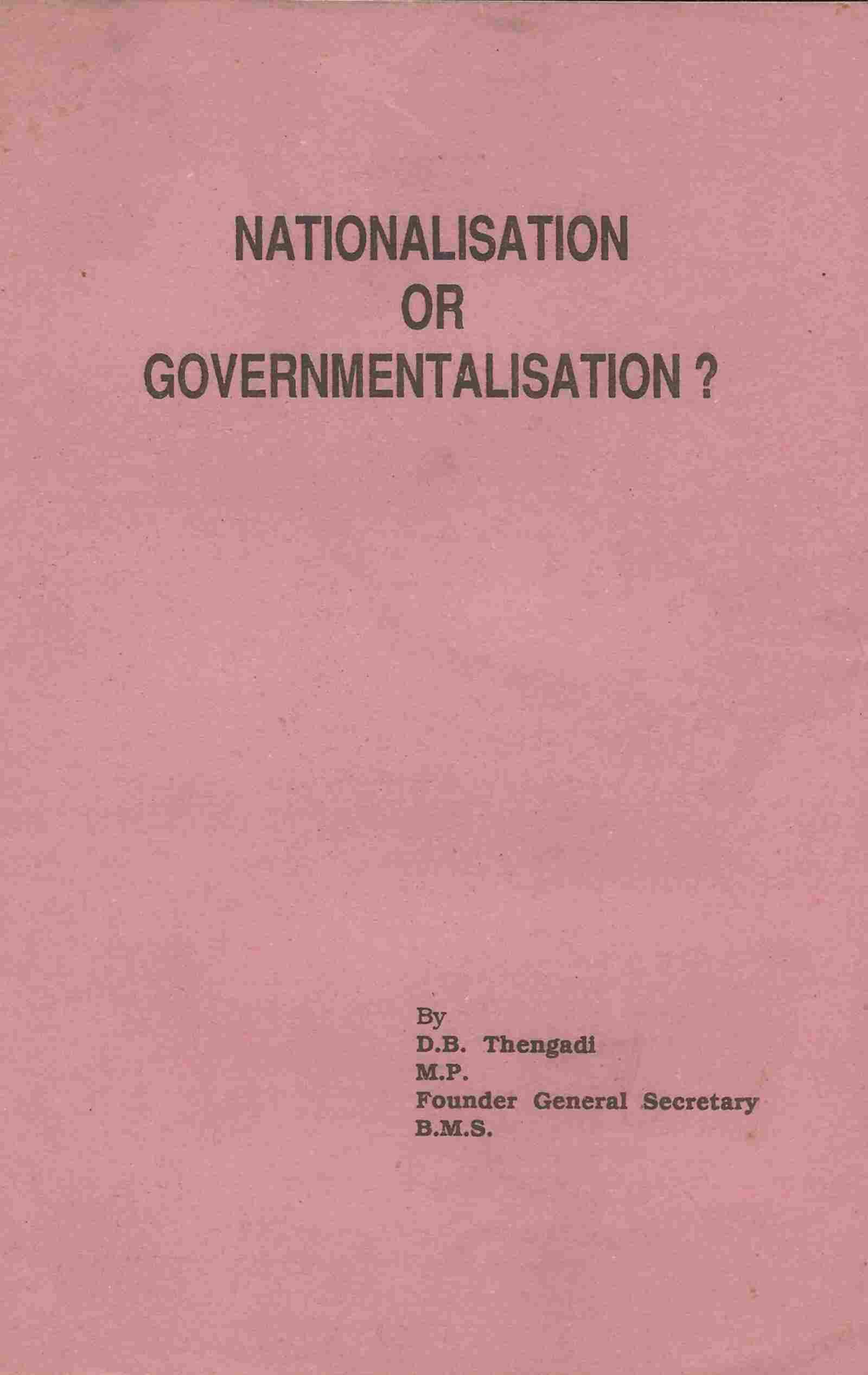 Nationalisation or Governmentalisation
